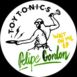 FILIPE GORDON - WAIT ON ME EP - (TOYT105)