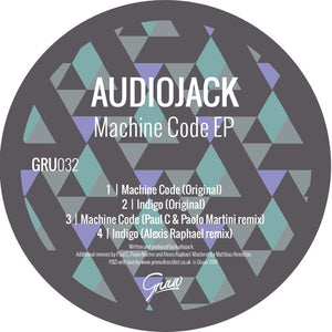 AUDIOJACK MACHINE CODE EP - (GRU032)