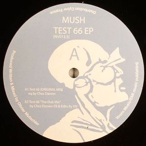 MUSH - TEST 66 EP (WITH CHEZ DAMIER, LEE HOLMAN REMIXES) - (NV013.5)