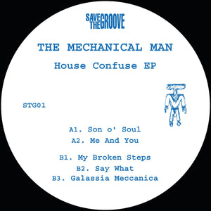 THE MECHANICAL MAN - HOUSE CONFUSE EP - (STG01)