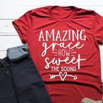 Amazing Grace How Sweet The Sound </br> Christian T-Shirt
