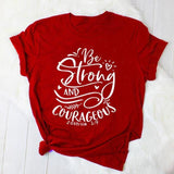 Be Strong and Courageous </br> Christian T-Shirt