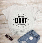 Be The Light </br> Christian T-Shirt