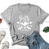 Faith Can Move Mountains </br> Christian T-Shirt