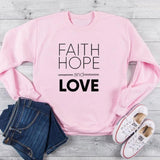 Faith Hope and Love </br> Christian Sweatshirt