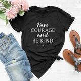 Have Courage and Be Kind </br> Christian T-Shirt