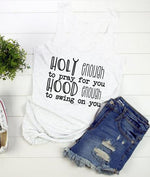 Holy Enough to Pray for you, Hood Enough to Swing on You </br> Christian Tank Top
