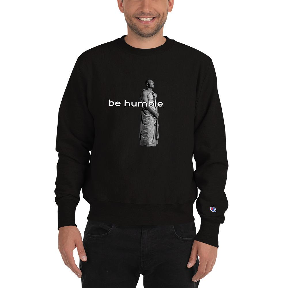 EH! Be Humble Champion Sweatshirt - Far East Hype