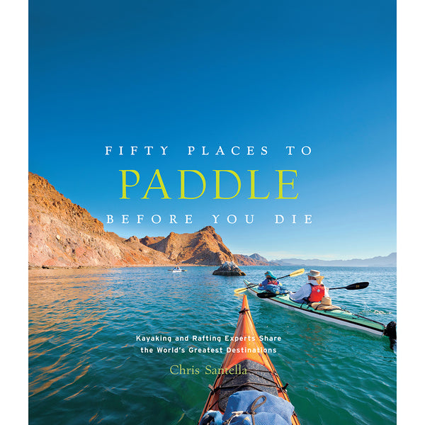 Front cover of Fifty places to paddle before you die