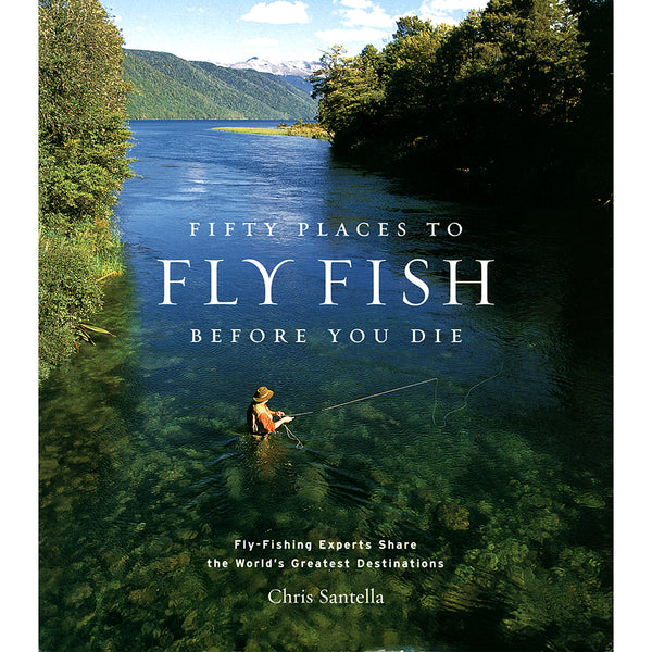 Front cover of Fifty places to fly fish before you die