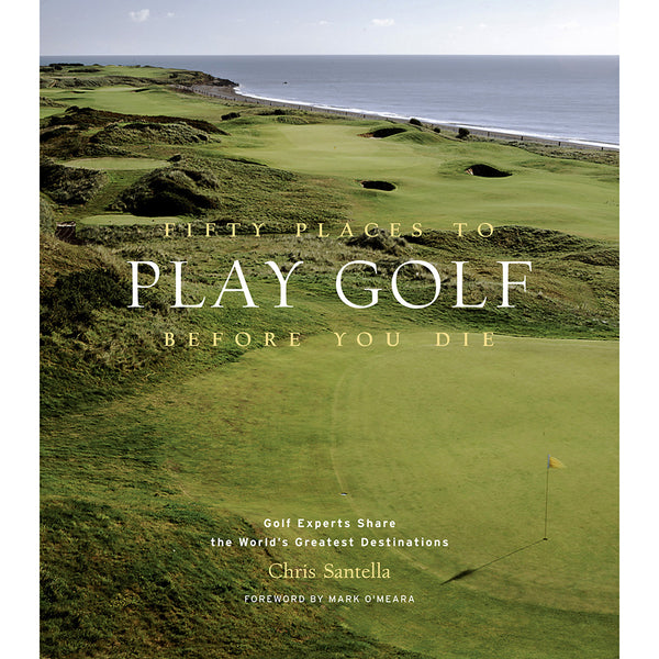Front cover of Fifty places to play golf before you die