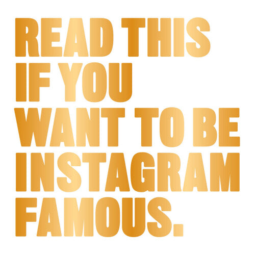 Want to be Instagram Famous