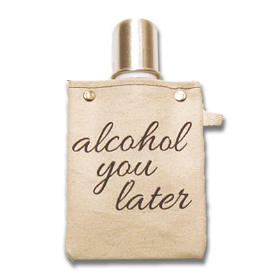 Alcohol You Later 4oz
