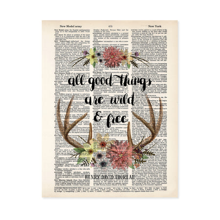 All good things are wild and free quote by Henry David Thoreau printed on salvaged dictionary page with watercolor flowers and deer antlers