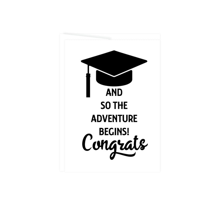 black graduation cap with the words and so the adventure begins! Congrats with all black text, greeting card is blank inside