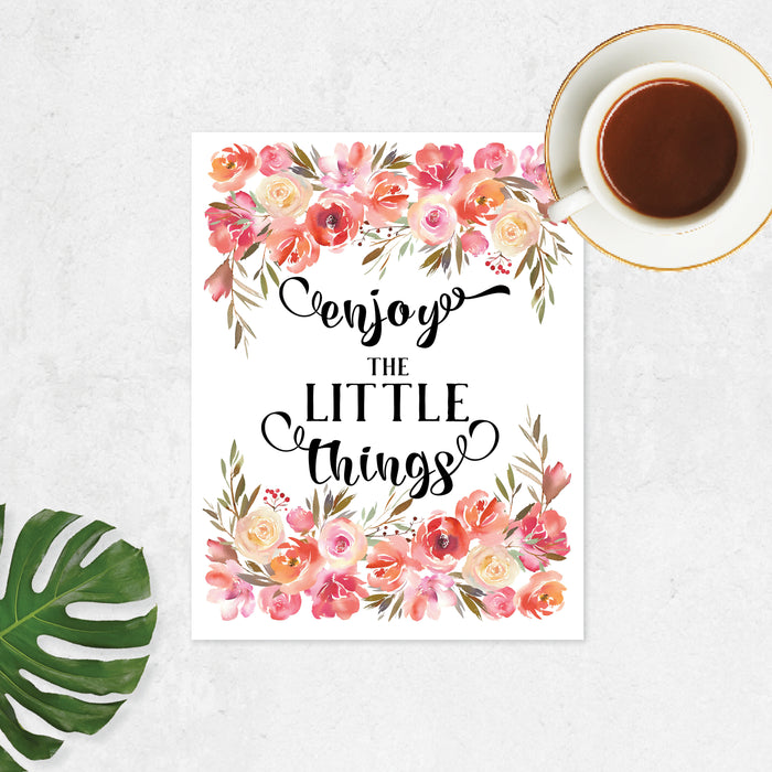Enjoy the little things in black text with muted watercolor roses and flowers in pinks, peach, and sage greenery on white matte paper