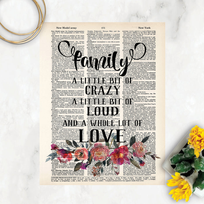 family a little bit of crazy a little bit of loud and a whole lot of love in black text with watercolor flowers in shades of pinks and peach at the bottom on a salvaged dictionary page