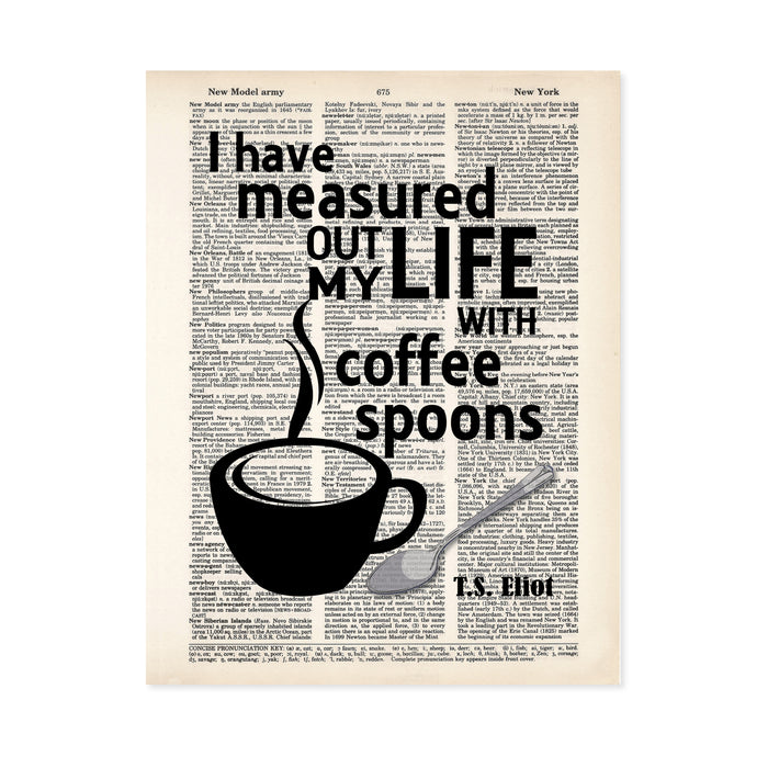 I have measured out my life with coffee spoons TS Eliot quote printed on a dictionary page with a coffee cup and spoon