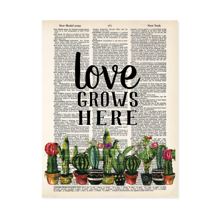 words love grows here in black ink above a row of potted cactus printed on a salvaged dictionary page