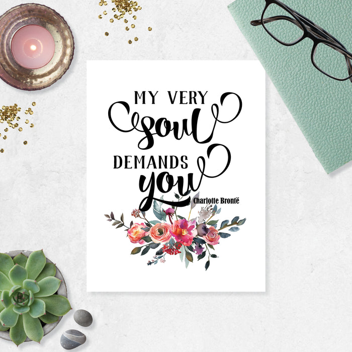 my very soul demands you Charlotte Bronte with watercolor flowers in pinks, peach, purple, and muted greenery printed on matte white paper