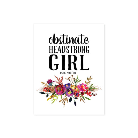 obstinate headstrong girl Jane Austen quote with watercolor flowers in pinks, purples, and golden tones with greenery printed on matte white paper