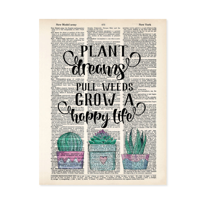 text plant dreams pull weeds grow a happy life with three potted cactus printed on a dictionary page