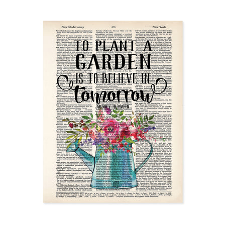 to plant a garden is to believe in tomorrow quote from Audrey Hepburn above a blue watering can filled with pink and purple flowers with greenery printed on a dictionary page