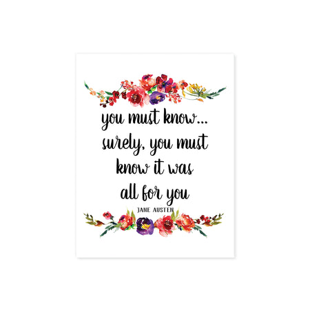 you must know...surely you must know it was all for you Jane Austen quote with watercolor flowers top and bottom in shades of pinks, purple, yellow, with greenery on matte white paper
