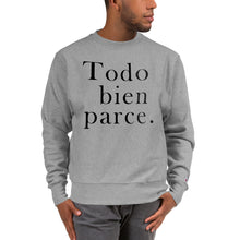Load image into Gallery viewer, TODO BIEN PARCE | Champion Sweatshirt