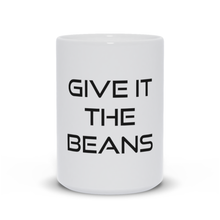 "Load image into Gallery viewer, ""Give it the Beans"" Coffee Mug"