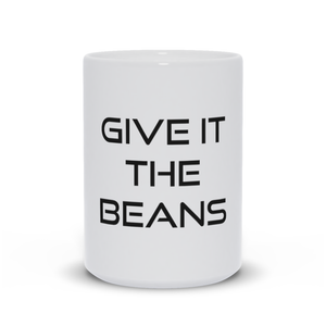 """Give it the Beans"" Coffee Mug"