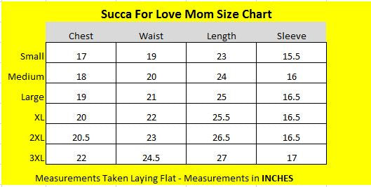 Succa For Love Mom Shirt Size Chart