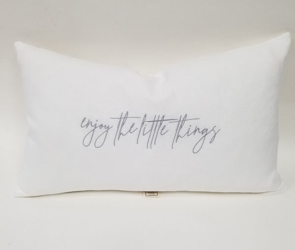 "Enjoy the little things Linen Pillow 16""x26"""