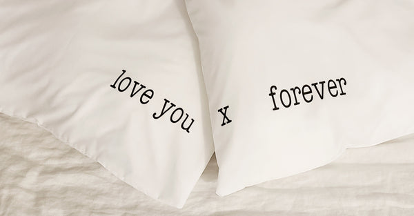 I love you x Forever Pillowcase Set