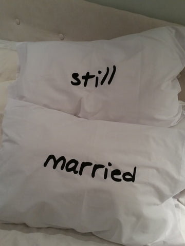 Still Married Pillowcase Set