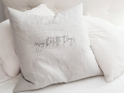 "Enjoy the little things Linen Pillow 26""x26"""
