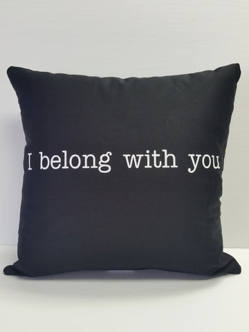 I belong with you Cotton Pillow