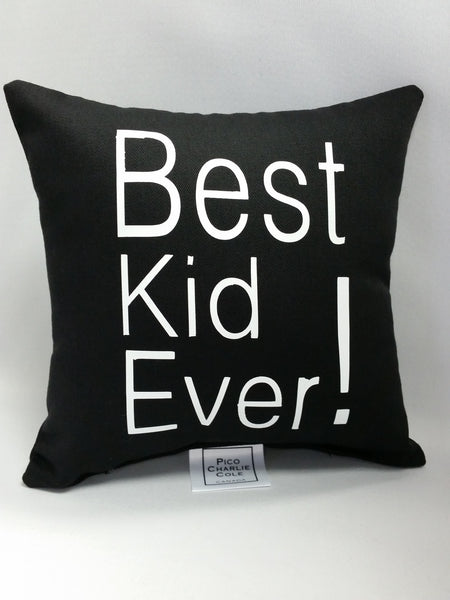 Best Kid Ever! Mini Pillow