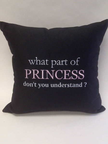 What part of Princess don't you understand Pillow