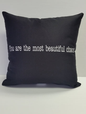 You are the most beautiful chaos Cotton Pillow