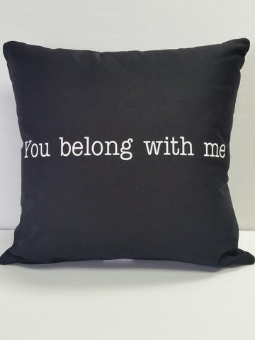 You belong with me Cotton Pillow