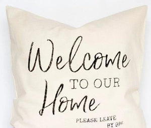 Welcome Home Leave by 9pm Pillow - LoneTree Designs
