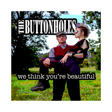 Load image into Gallery viewer, CD - The Buttonholes - We Think You're Beautiful