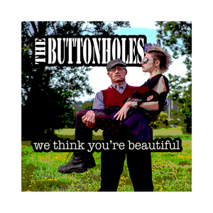 CD - The Buttonholes - We Think You're Beautiful