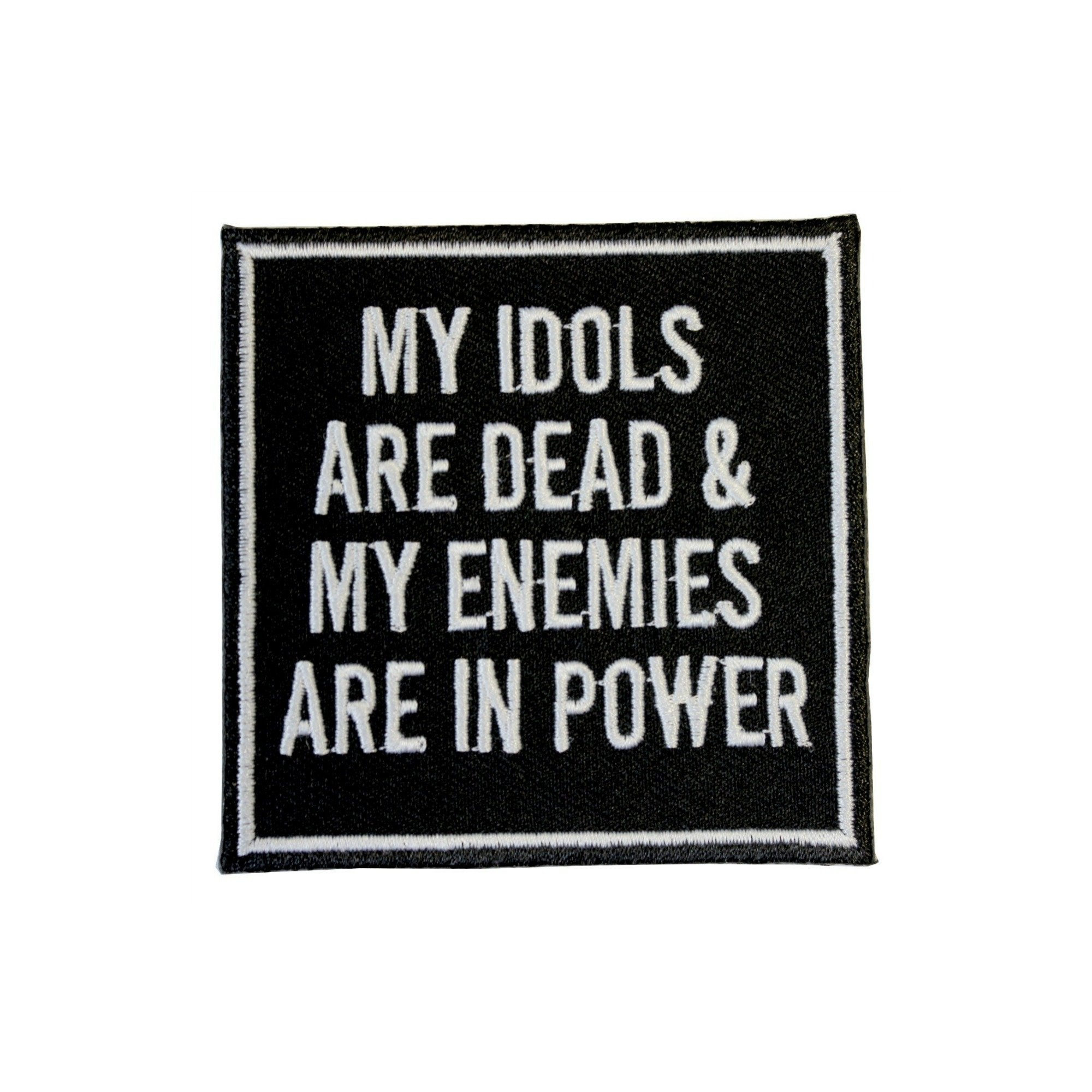 My Idols Are Dead And My Enemies Are In Power Iron On Patch - Minimum Mouse