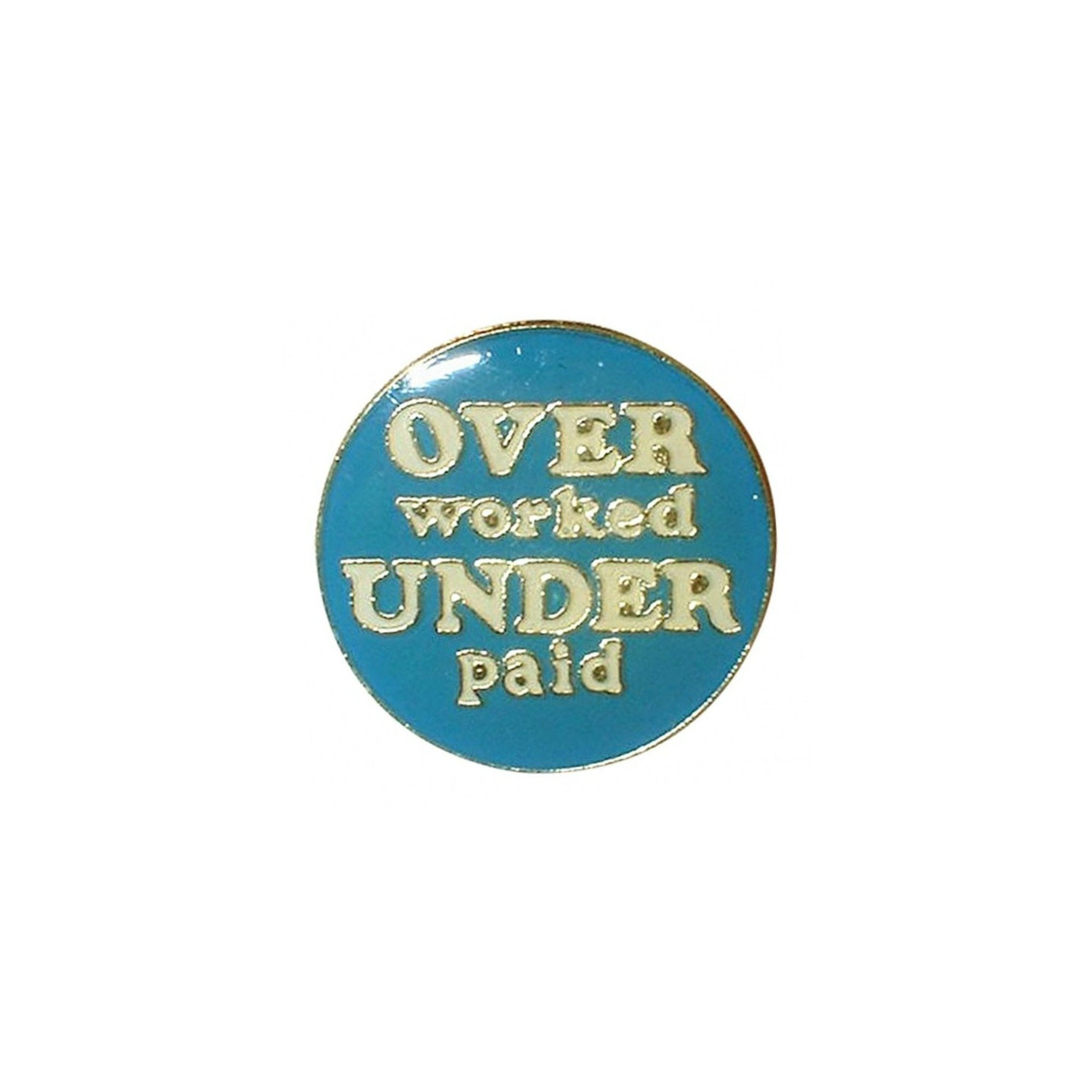 Over Worked And Under Paid Lapel Pin Badge - Minimum Mouse