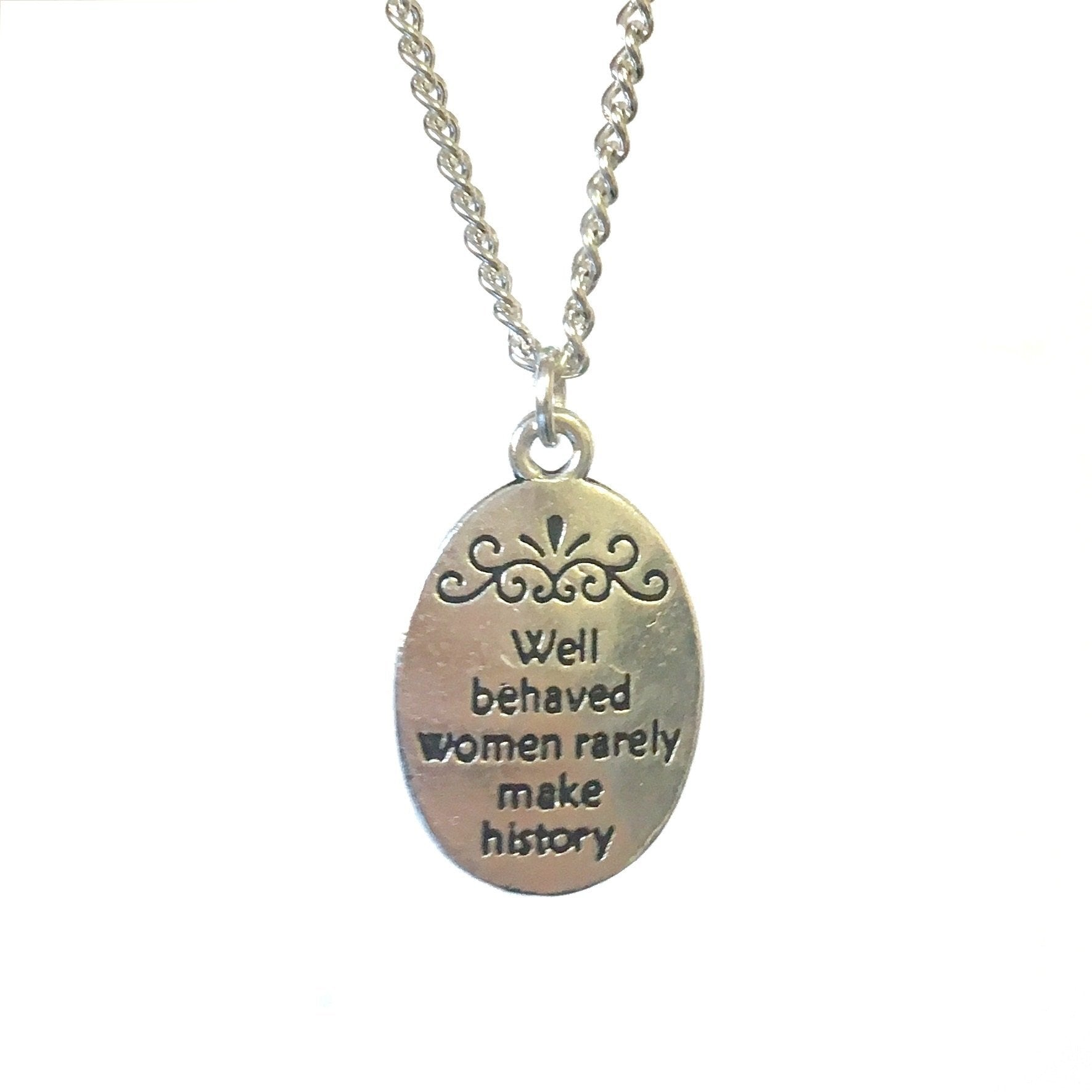 Well Behaved Women Rarely Make History Necklace - Minimum Mouse