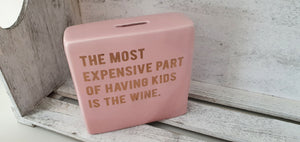 The most expensive ..................money box