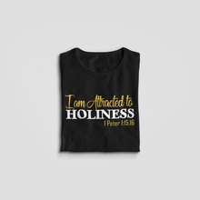 Load image into Gallery viewer, Attracted to Holiness T-shirt