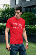 Load image into Gallery viewer, Strong & Mighty T-shirt